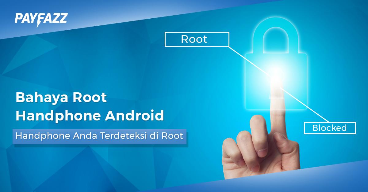 bahaya root aplikasi