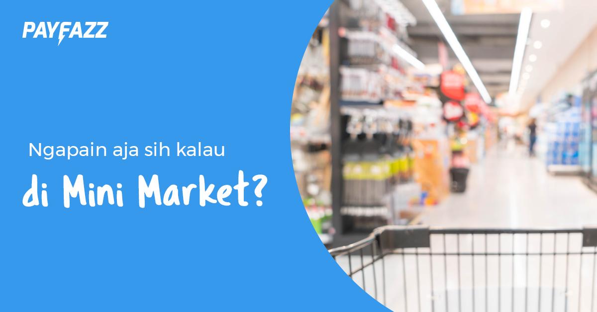 Ngapain-aja-di-mini-market