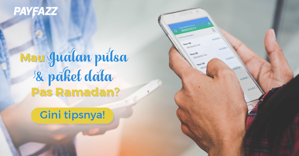Maksimalkan Momentum Ramadhan dengan Jualan Pulsa dan Paket Data supaya Untung. Begini Caranya!