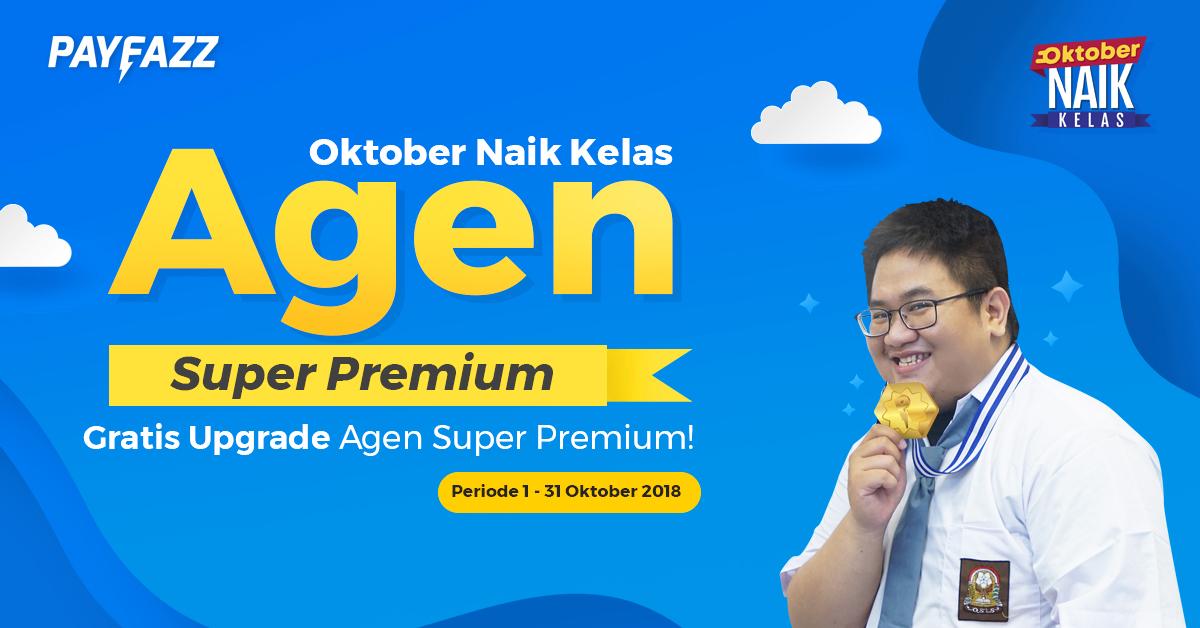 Raih Untung dengan Ikut Program Oktober Naik Kelas Agen Super Premium