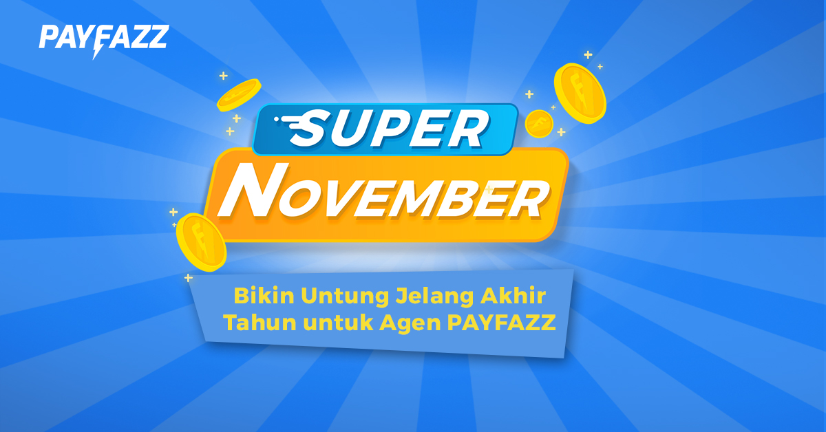 Super November Bikin Untung Jelang Akhir Tahun untuk Agen PAYFAZZ