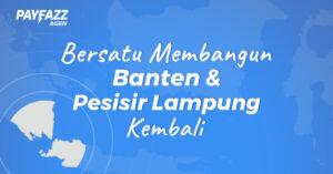 Bersatu Membangun Banten dan Pesisir Lampung Kembali