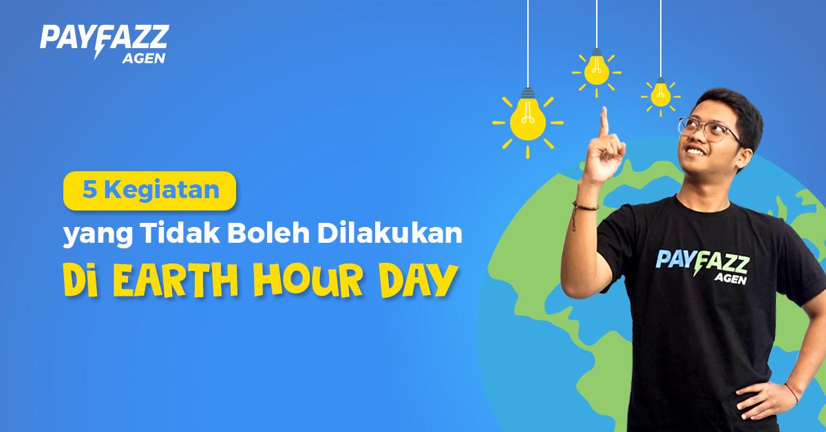 5 Kegiatan yang JANGAN Dilakukan saat Earth Hour Day