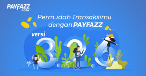 Permudah Transaksimu dengan PAYFAZZ versi 3.2.6