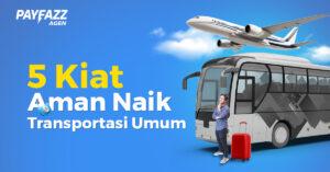Hari Angkutan Nasional, Ini 5 Kiat Aman Naik Transportasi Umum!