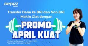 Gratis Biaya Admin Transfer Dana Di April KUAT Untuk Sobat PAYFAZZ!