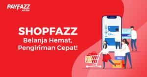 https://www.payfazz.com/blog/shopfazz-andalan-agen-payfazz-untuk-belanja-kebutuhan-toko-via-online-shopping