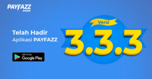 Berbagi Keuntungan dan Kemudahan di Aplikasi PAYFAZZ Versi 3.3.3