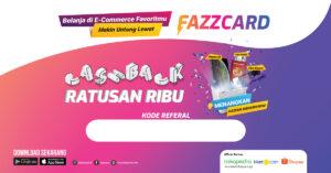 Raih Cashback Tambahan Khusus Agen PAYFAZZ dengan Sebar Kode Referal Fazzcard
