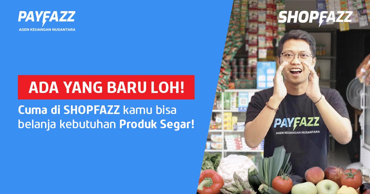https://www.payfazz.com/blog/beli-produk-segar-shopfazz