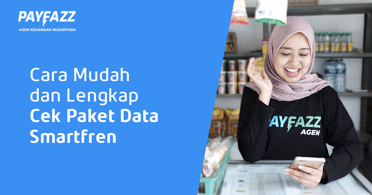 https://www.payfazz.com/blog/cara-cek-paket-data-smartfren-termudah-di-2020