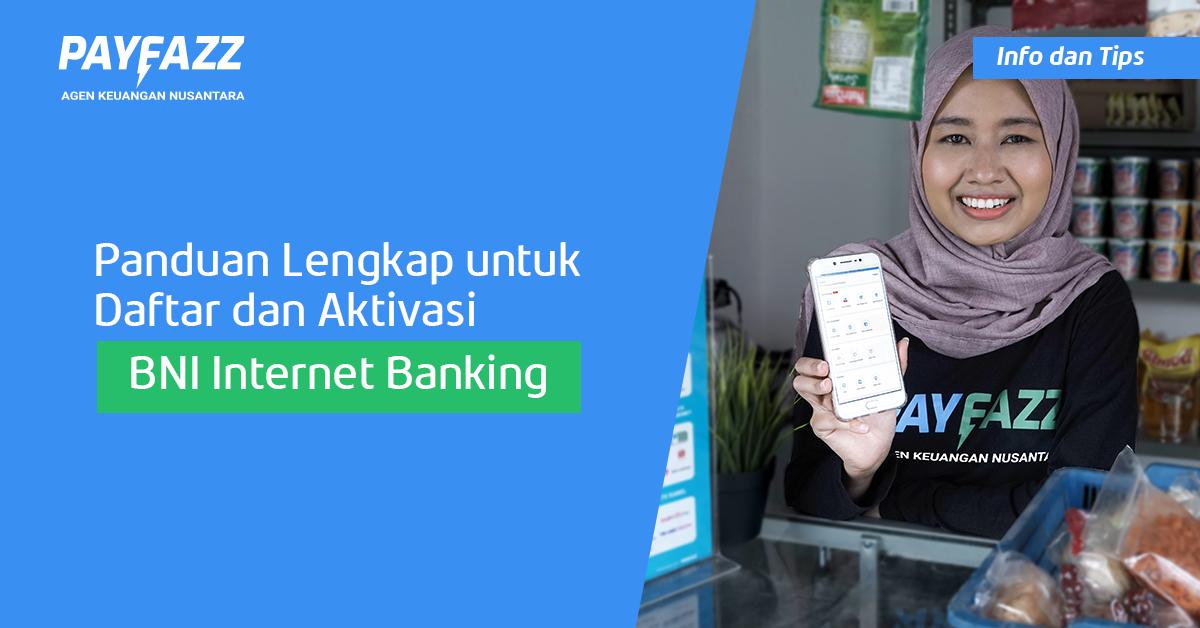 Mudah Banget, Ini Cara Daftar dan Aktivasi BNI Internet Banking