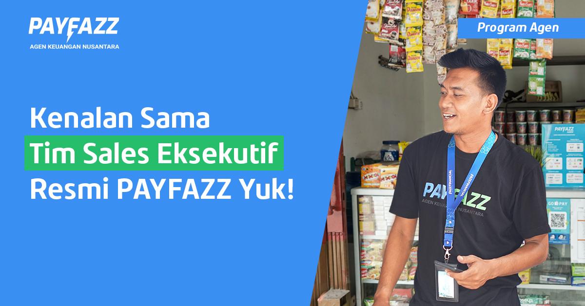 Kenalan Sama Tim Sales Eksekutif Resmi dari PAYFAZZ Yuk!