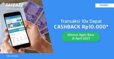 Promo Agen Baru di April 2021, Transaksi 10x Dapat Cashback Rp10.000!