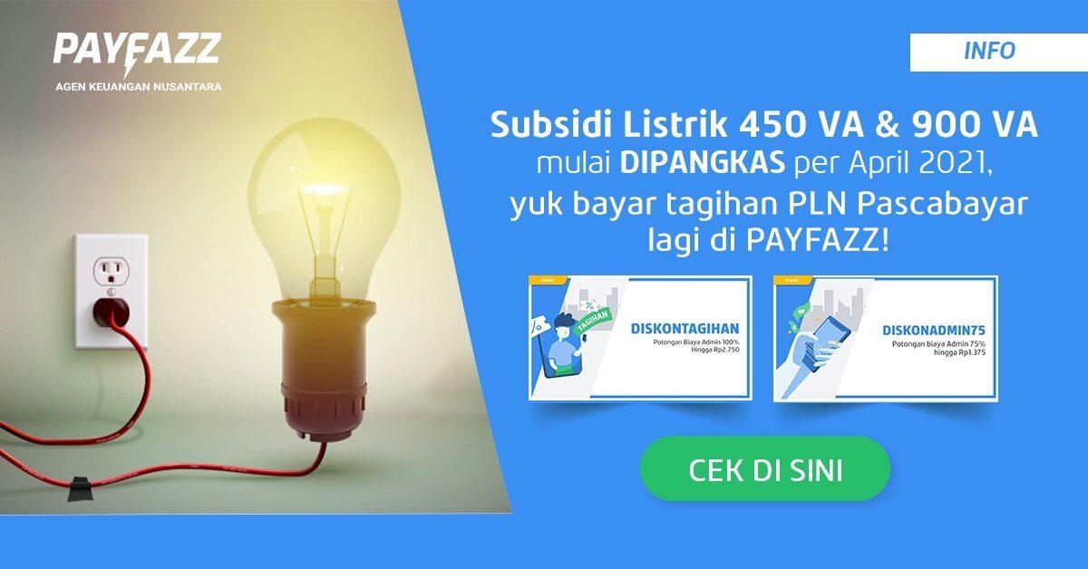 Subsidi Listrik Dipangkas, Yuk Bayar Tagihan PLN Pascabayar Lagi di PAYFAZZ!