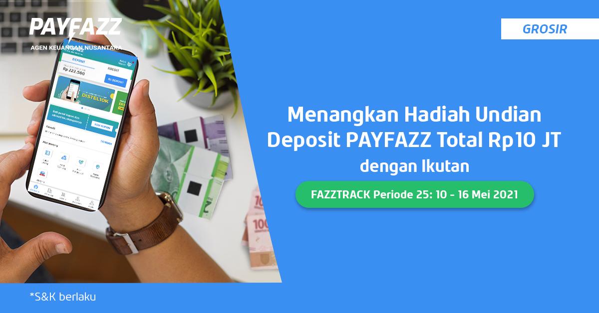 Menangkan Deposit Total 10 JT di FAZZTRACK Periode 25!