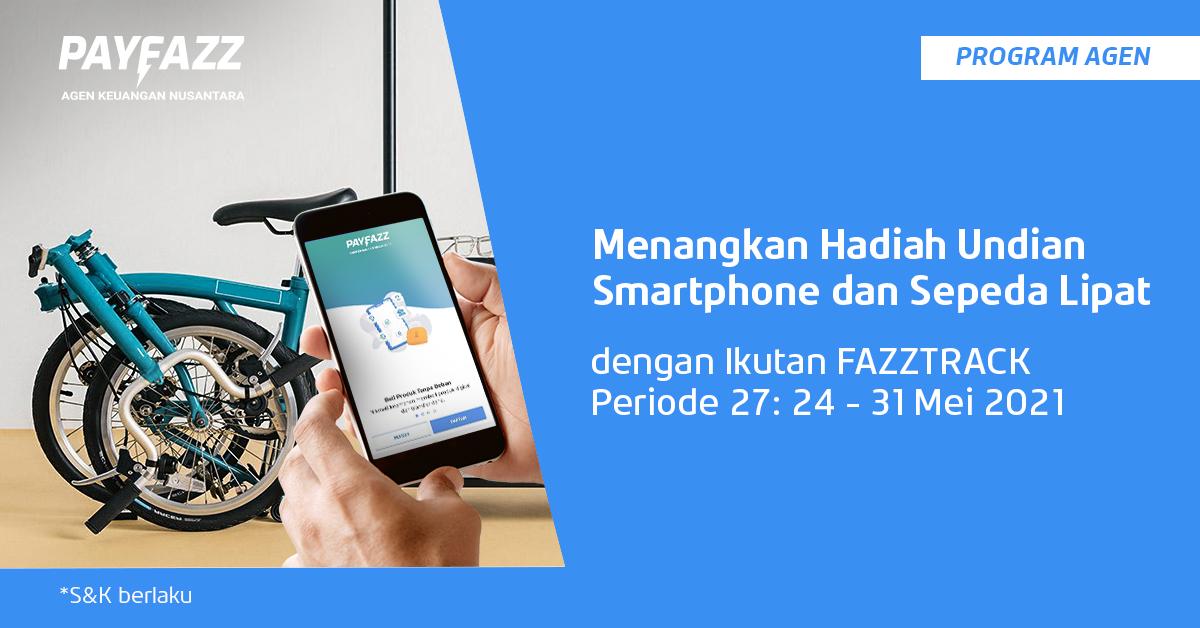 Menangkan Smartphone atau Sepeda Lipat di FAZZTRACK Periode 27!