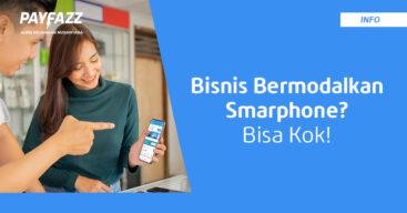 Peluang Bisnis yang Bisa Dilakukan dengan Modal Smartphone