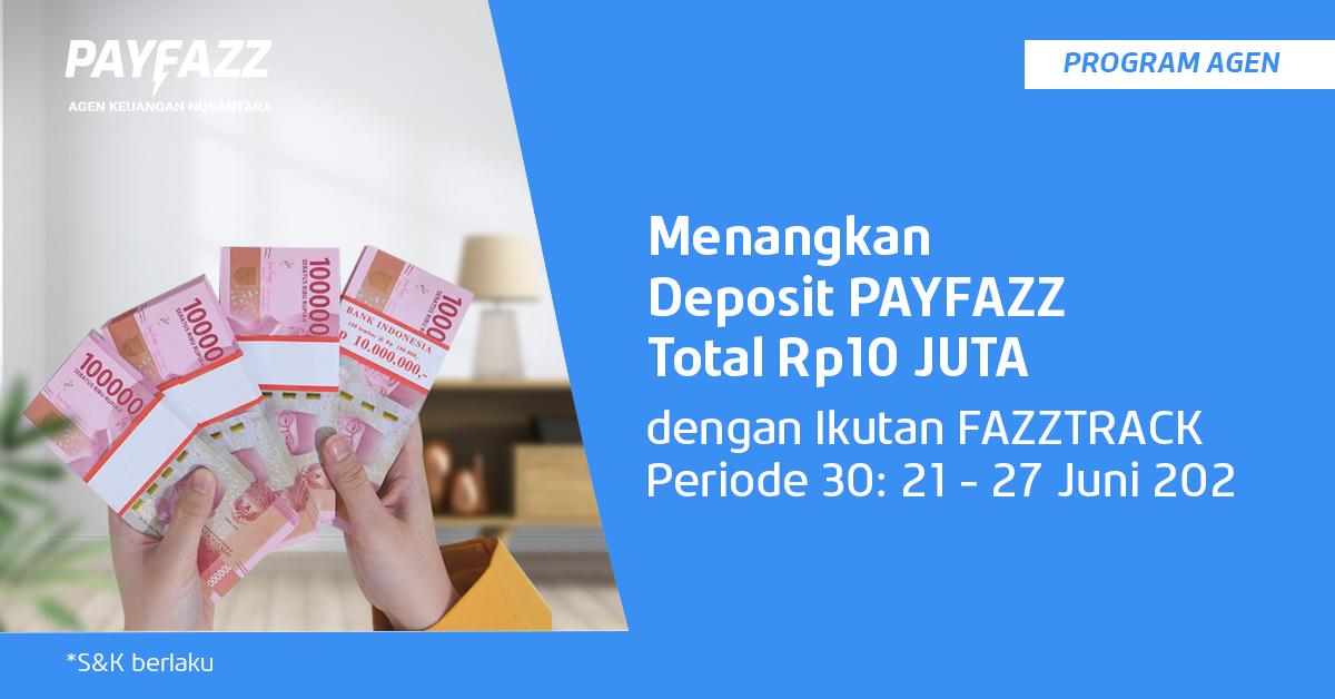 Ada Deposit Total Rp10 Juta buat Kamu di FAZZTRACK Periode 30!