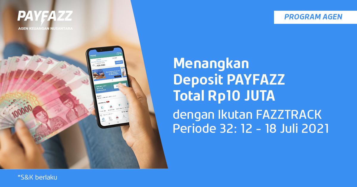 Menangkan Deposit PAYFAZZ Total Sepuluh Juta Rupiah di FAZZTRACK Periode 32!