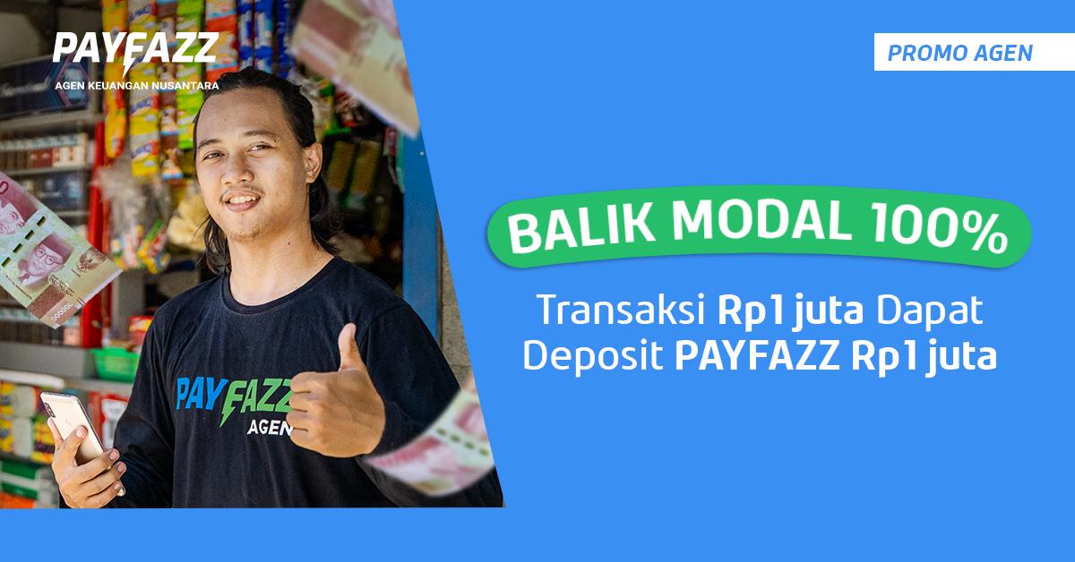 Balik Modal 100%! Transaksi Rp1 juta Dapat Deposit PAYFAZZ Rp1 juta