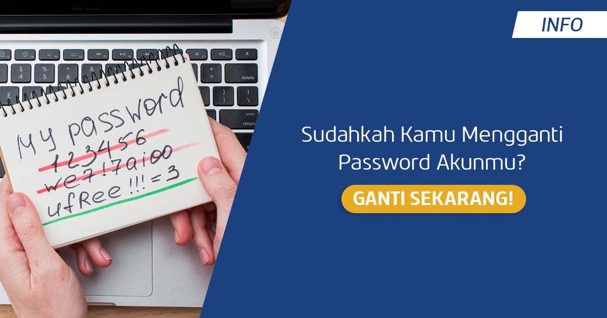 Yuk, Ganti Password Akunmu secara Berkala Supaya Aman!