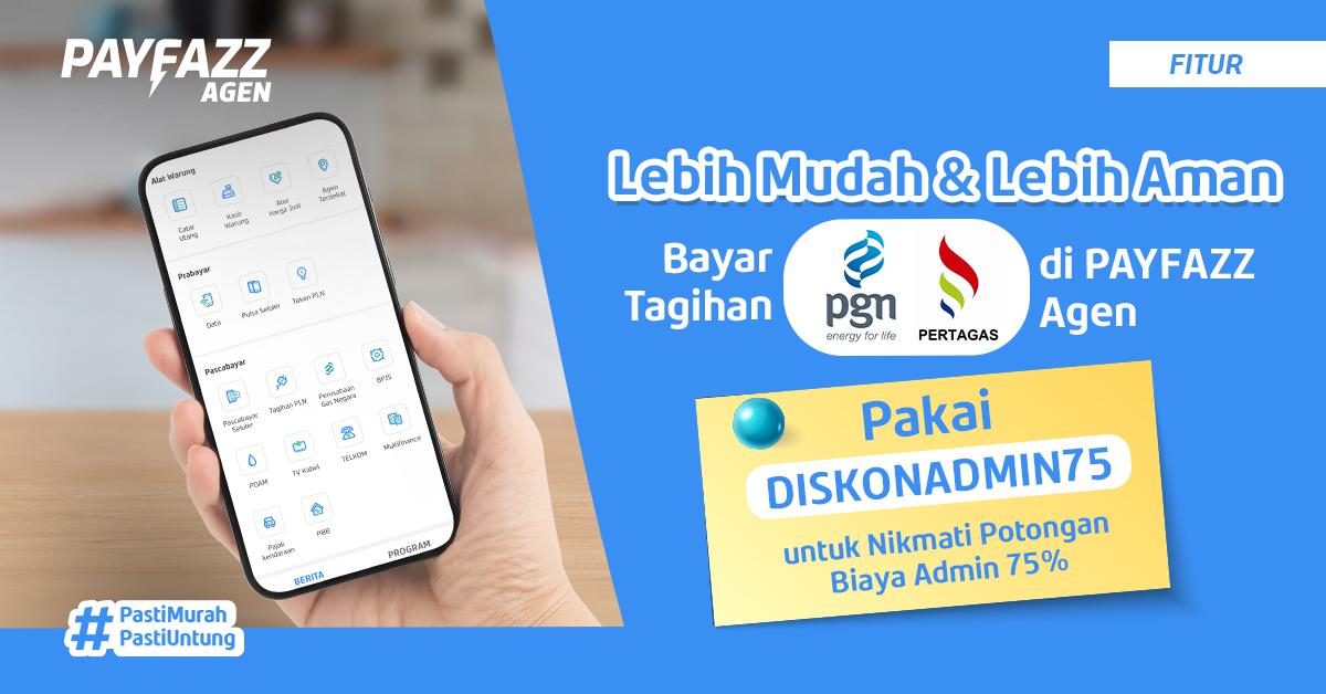 Bayar Tagihan PGN & Pertagas di PAYFAZZ Agen Bikin Dapur Ngebul Terus!