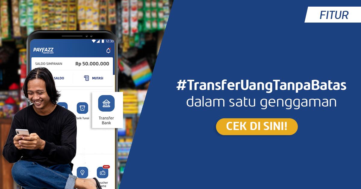 Transfer Uang Tanpa Batas lewat Aplikasi PAYFAZZ Master Agen!