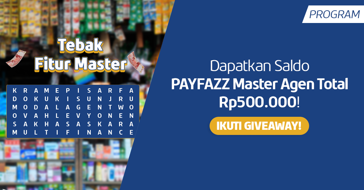 Ikuti Tebak-Tebakan Nama Fitur Berhadiah Saldo PAYFAZZ Master Agen Total Rp500.000!
