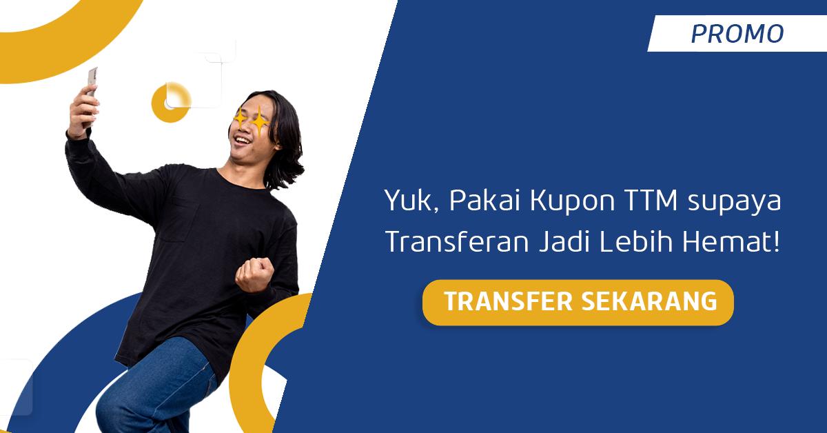 Transfer Uang Anti Nguras Kantong di Oktober Pakai Kupon TTM!
